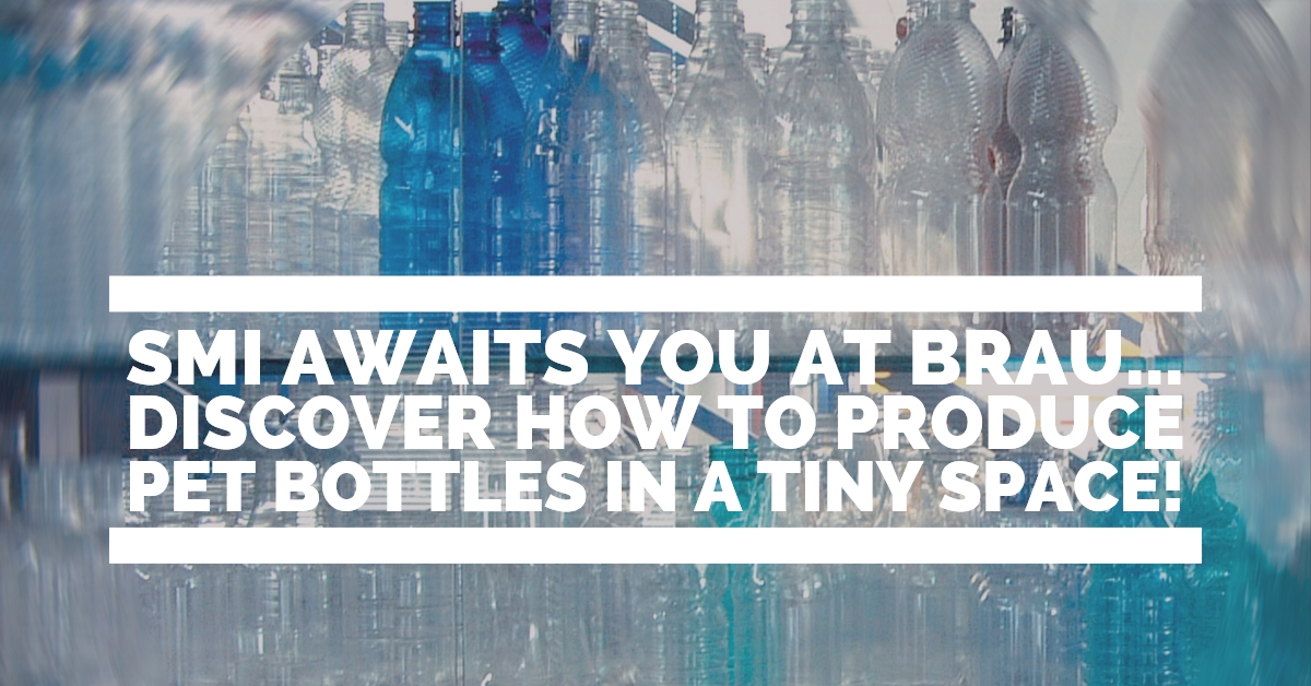 SMI awaits you at Brau! Discover how to produce PET bottles in a tiny space!
