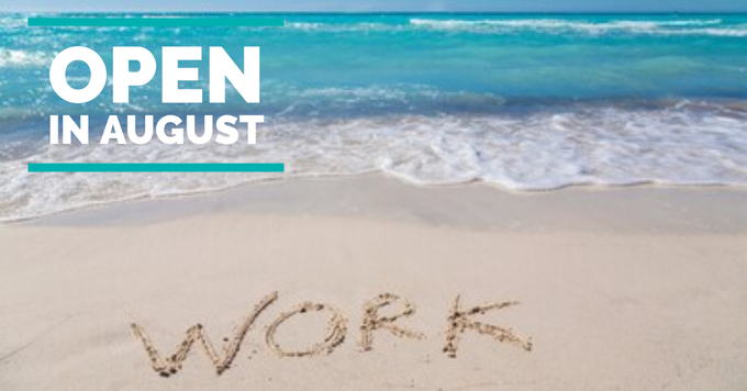 Open all of August!